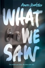 "cover of ""What We Saw"" by Aaron Hartzler"