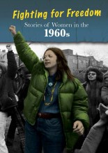 "cover of ""Stories of Women in the 1960s--Fighting for Freedom"" by Cath Senker"