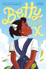 """""""Betty Before X"""" is a middle-grade book by Ilyasah Shabazz and Renee Wilson based on the life of a young Betty Shabazz. MUST CREDIT: Macmillan"""